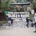 5D4N Japan Itinerary: Osaka & Kyoto | PHP 21,000 ALL-IN | Budget Travel Guide