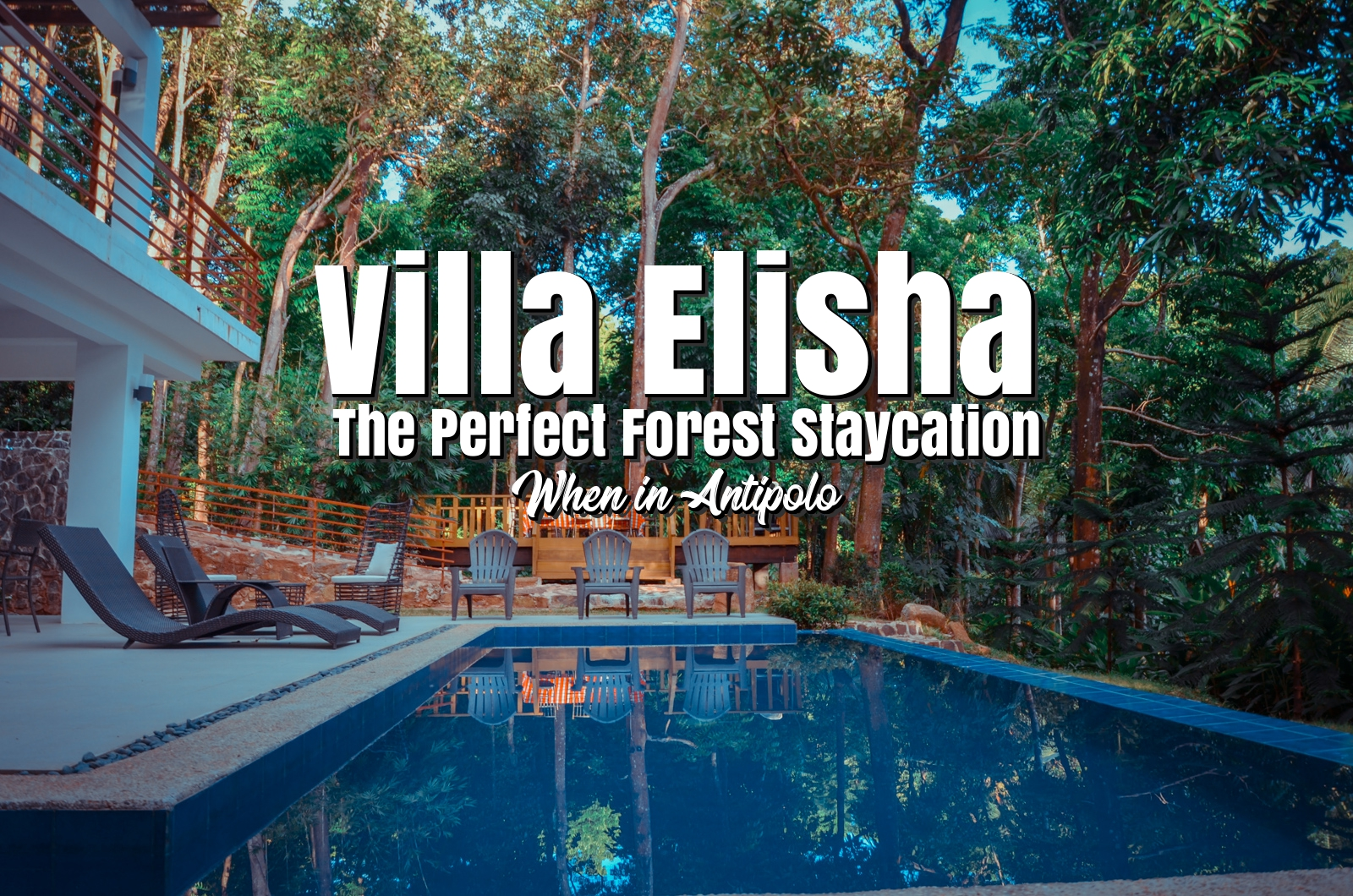 Villa Elisha The Perfect Forest Staycation When In