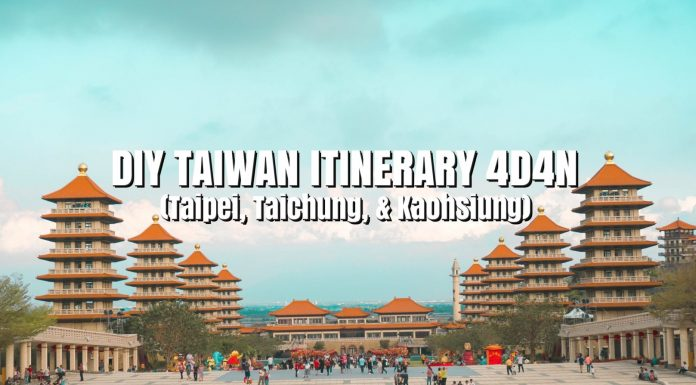 Taiwan Itinerary 4d4n Taipei Taichung Kaohsiung Diy Taiwan Travel Guide 2018 Travel Tips