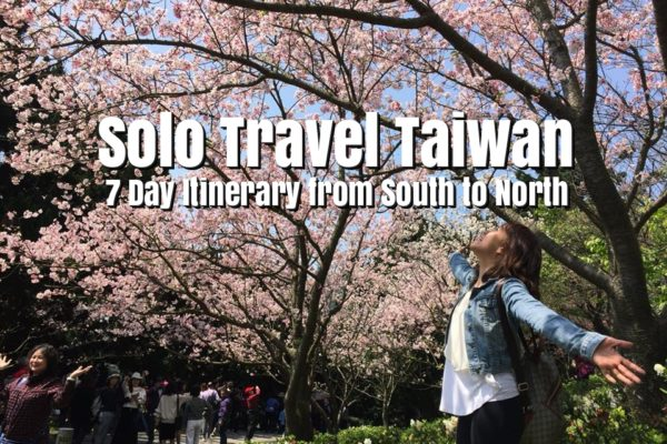 Solo Travel Taiwan   7 Day Itinerary from South to North of Taiwan
