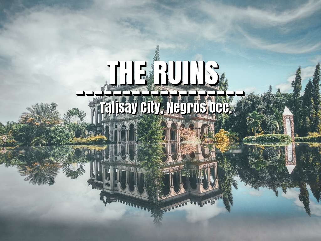 The Ruins at Talisay City, Negros Occidental | Travel Guide